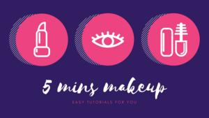 5 mins makeup