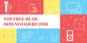 Music downloaders list 2018