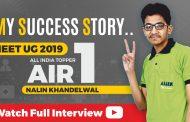 Success Journey of NEET UG 2019 Topper Nalin Khandelwal (AIR 1), Watch Full Interview