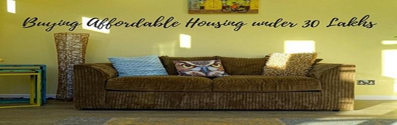 Affordable Housing under 30 Lakhs