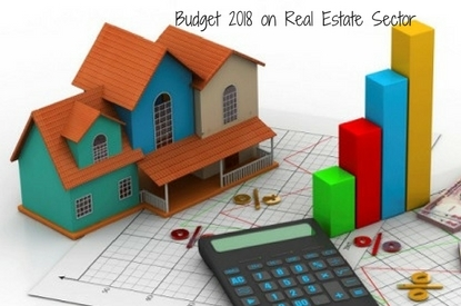 Budget 2018 on Real Estate Sector