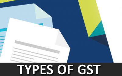Types of GST Explained!