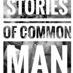 Stories of Common Man: Everyone has a story, we say it to the world