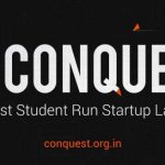 BITS Pilani Conquest : Building India's First Student Run Startup Launchpad