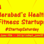 Meet Hyderabad's Health & Fitness Startups at Startup Saturday