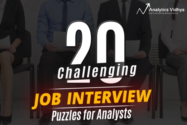20 Hard Data Science Interview Puzzles which every analyst should know