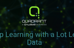 D-Wave Launches Quadrant – Build High Accuracy Machine Learning Models with Noisy and Unlabelled Data!