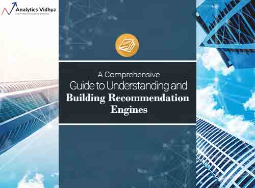 Comprehensive Guide to build Recommendation Engine from scratch