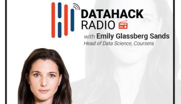 DataHack Radio Episode #6: Exploring Techniques and Strategy with Coursera's Head of Data Science, Emily Glassberg Sands
