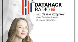 DataHack Radio #11: Decision Intelligence with Google Cloud's Chief Decision Scientist, Cassie Kozyrkov