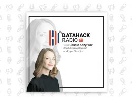 DataHack Radio #11: Decision Intelligence with Google Cloud's Chief Decision Scientist, Cassie Kozyrkov