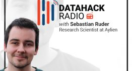 DataHack Radio #12: Exploring the Nuts and Bolts of Natural Language Processing with Sebastian Ruder