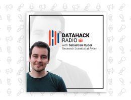 DataHack Radio #12: Exploring the Nuts and Bolts of Natural Language Processing with Sebastian Ruder