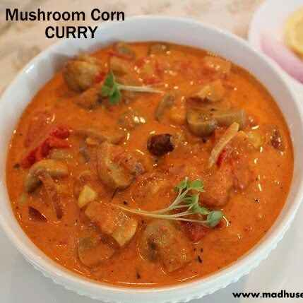 How to make Mushroom and sweet corn curry
