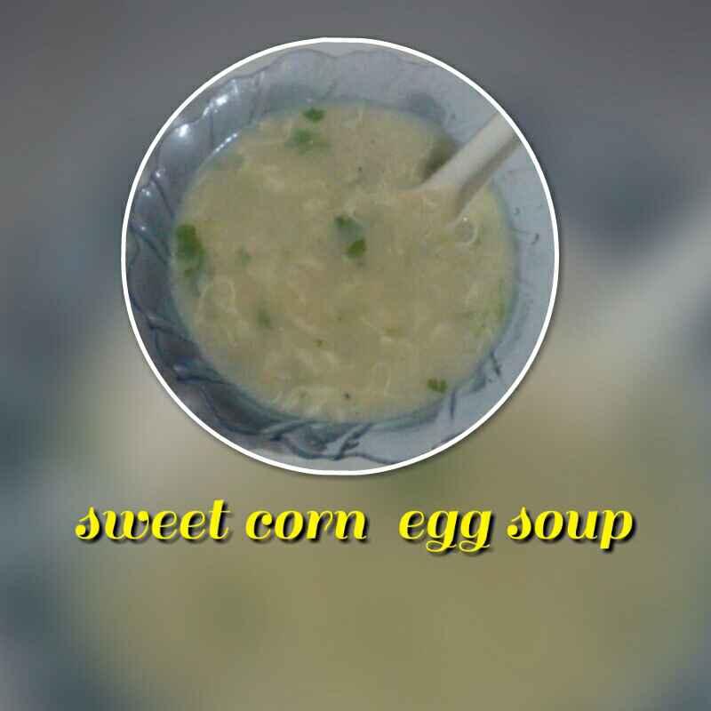 Photo of Sweet corn egg soup by SivarRanajani R N kathiravan at BetterButter