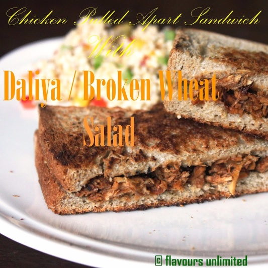 How to make Chicken Pulled Apart Sandwich with Daliya or Broken Wheat Salad