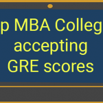 MBA with GRE: Top MBA Colleges accepting GRE scores in the USA