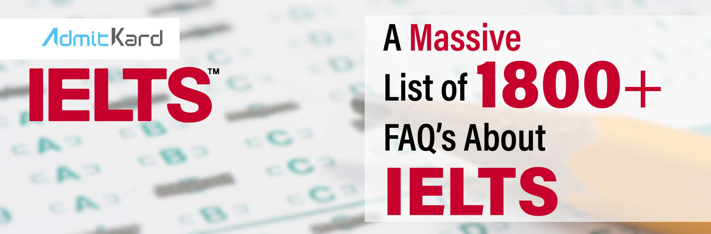 IELTS – Frequently Asked Question (1800+ Answers) | Updated for 2019