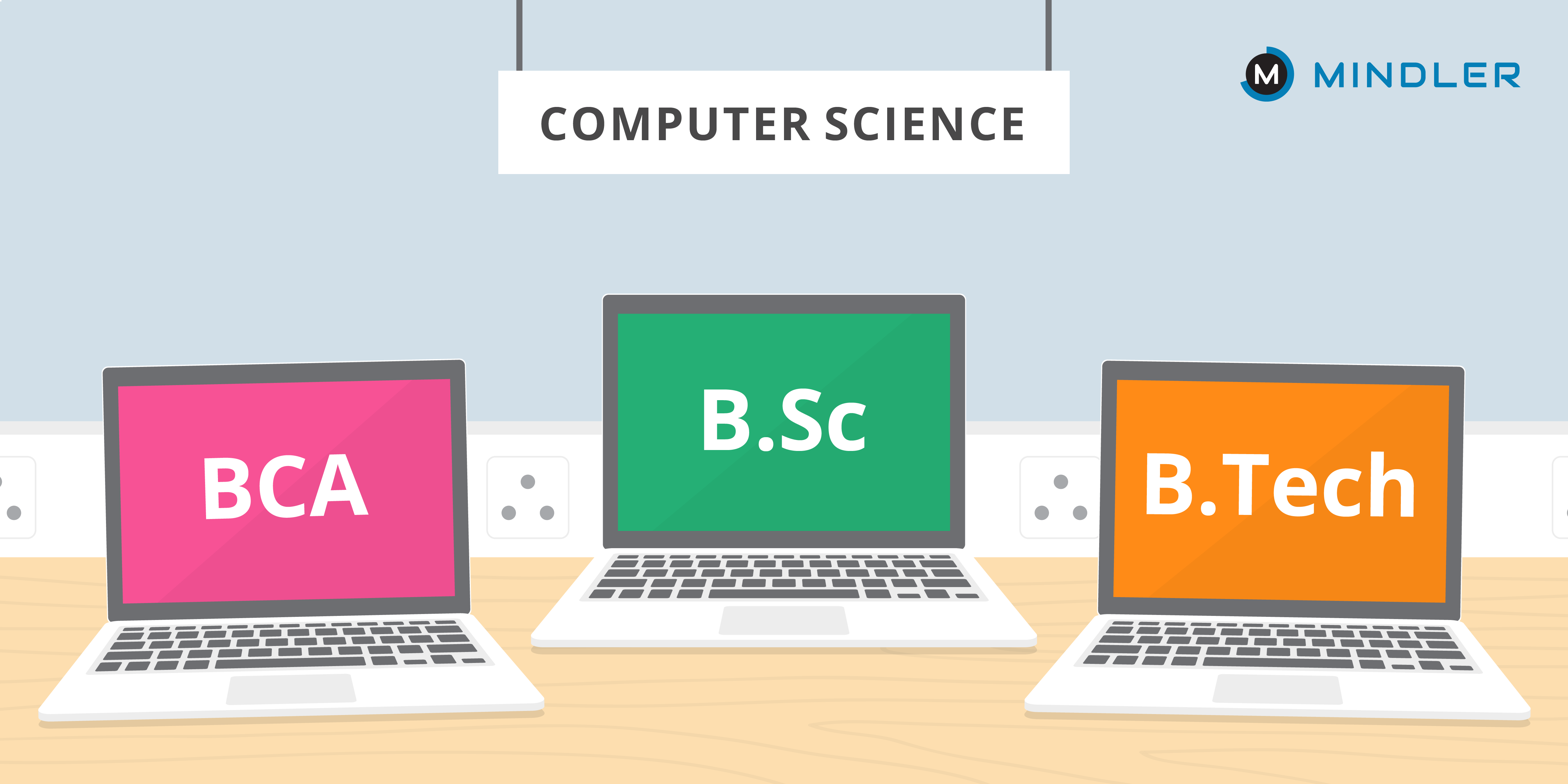 Bca B Tech Cs Or B Sc Computer Sc Which Should You Choose Mindler