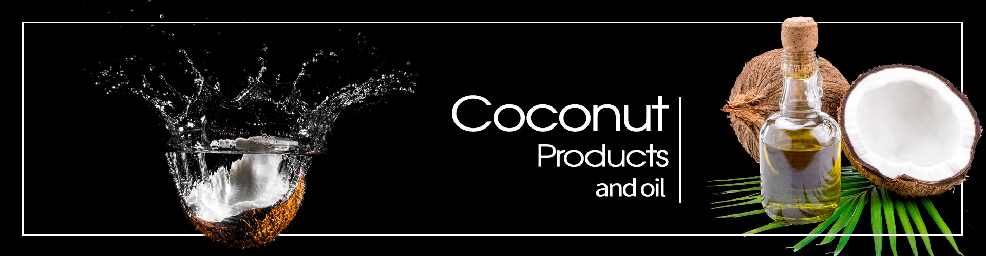 Coconut products & Oil