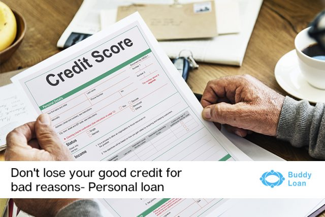 Don't lose your good credit for bad reasons