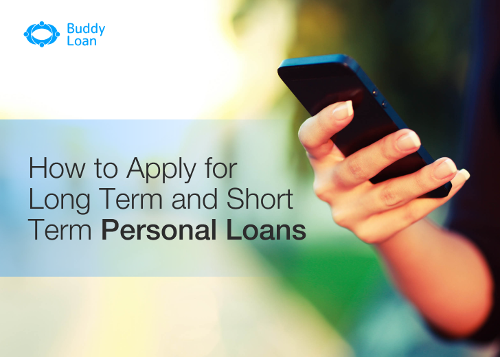 How to Apply for Short Term and Long Term Personal Loans