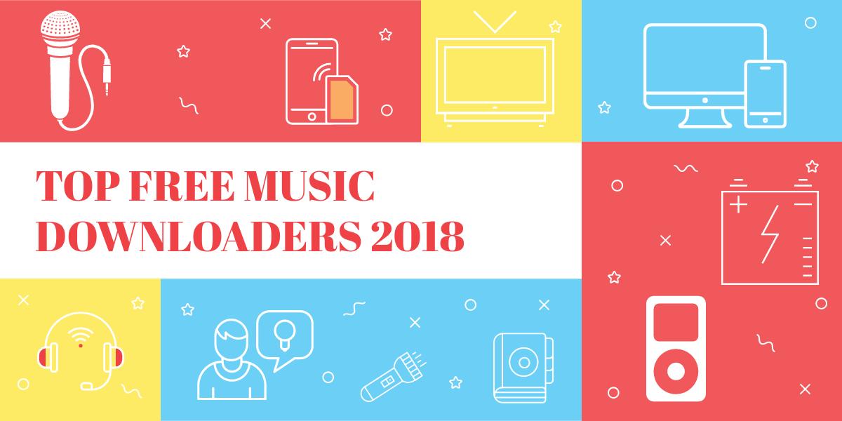 Top Free Music Downloaders 2018