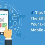 5-Tips-To-Improve-The-Efficiency-Of-Your-E-Commerce-Mobile-App