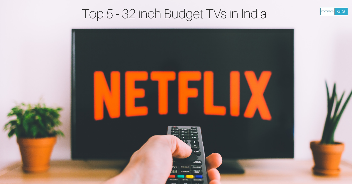 32 inch Budget TVs in India