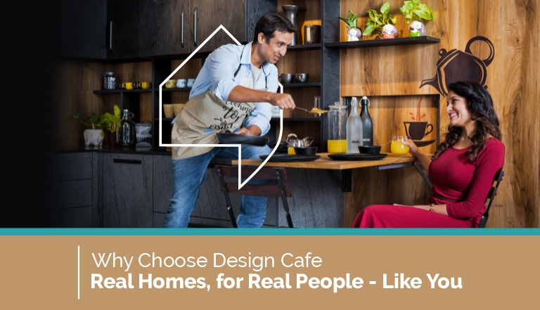 Why Choose Design Cafe for your Home interiors.