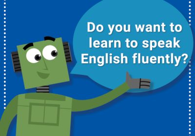 How to speak English fluently, Speak English fluently