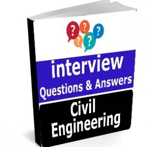 Civil Engineering interview questions for GATE, IES, PSU, Campus placement