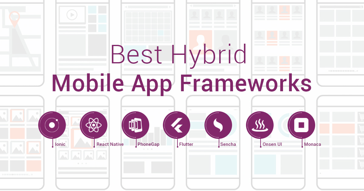 Top 7 Mobile App Development Frameworks for 2019