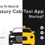 How to build an App Like Uber? Cost, Features & Estimate
