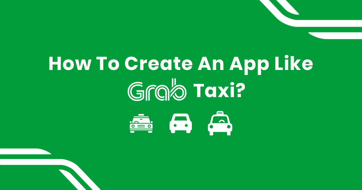 Build an App Like Grab Taxi