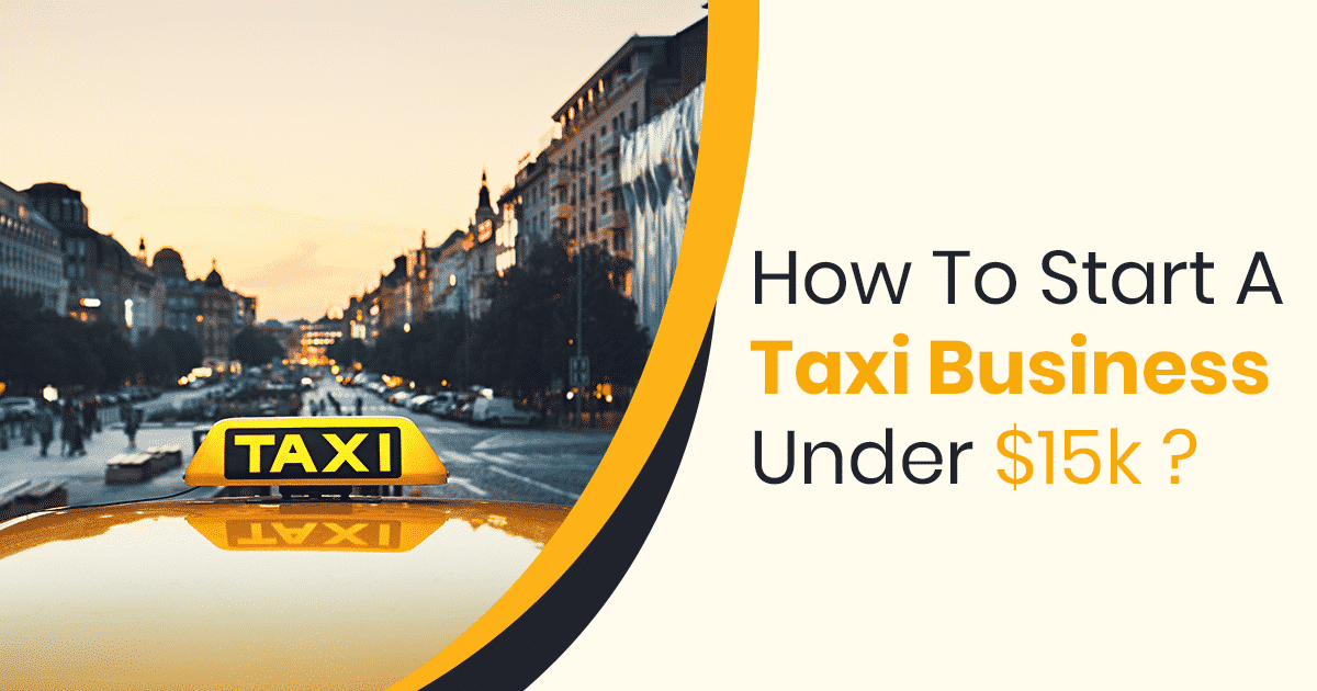 How To Start a Taxi Business