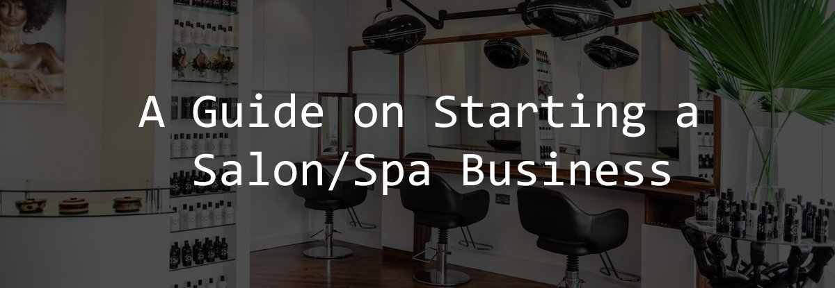 Guide on Starting a Salon Spa Business