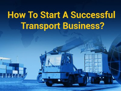 How to Start a Transport Business