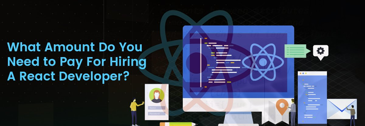 How Much Does It Cost to Hire React js Developers