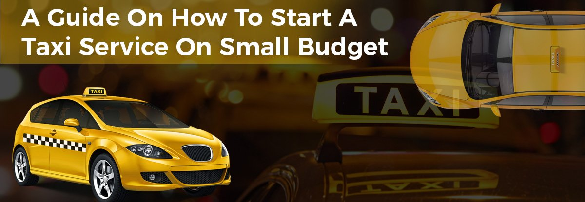 Start A Taxi Business Under $15k