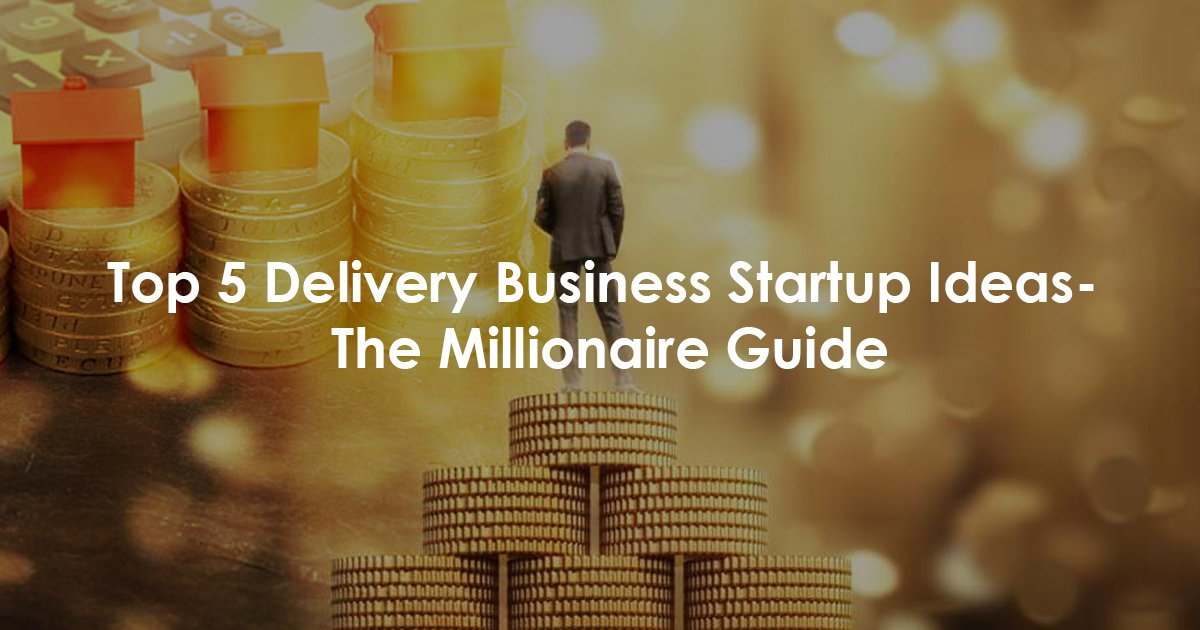 Delivery Business Startup Ideas