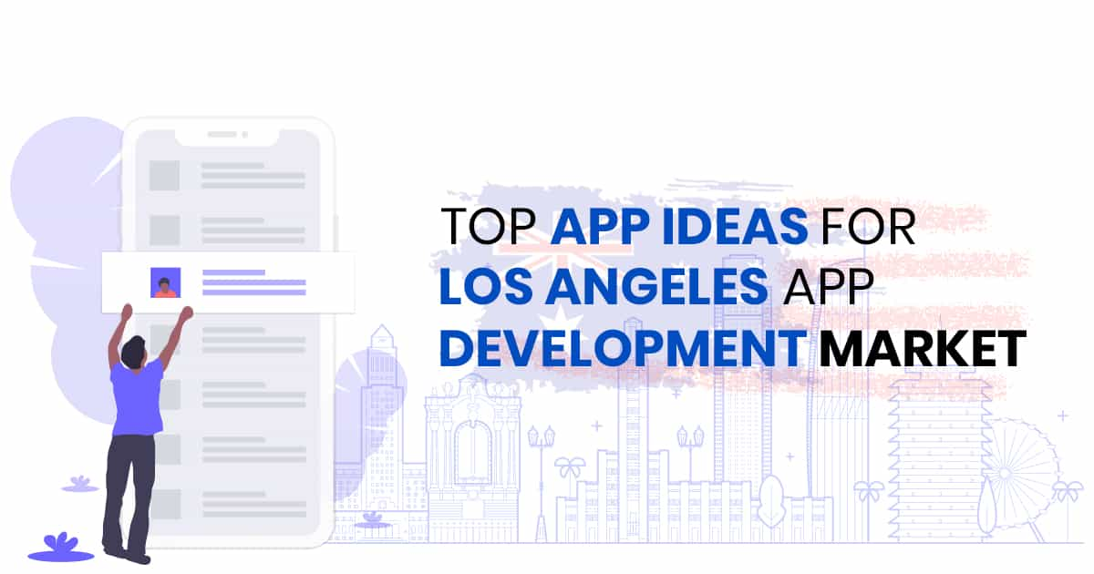 Top Los Angeles App Development Ideas