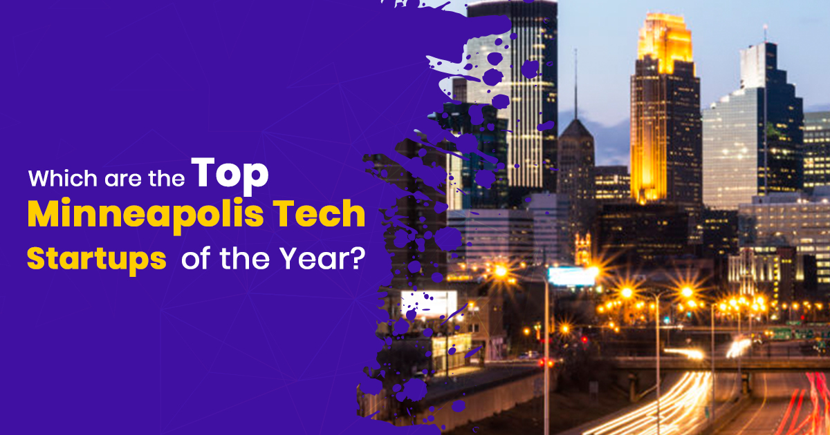 How Minneapolis Tech Startups in 2020