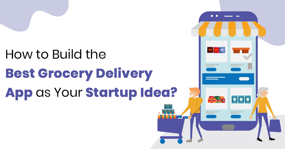 Build a Online Grocery Delivery App