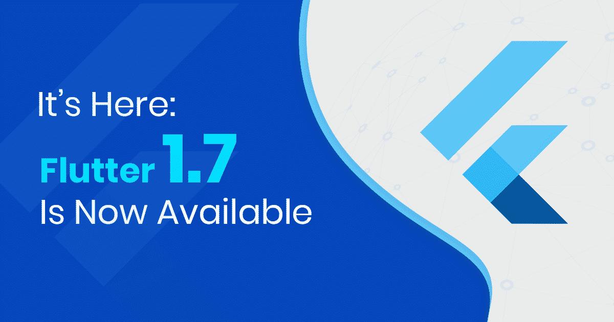 Announcing Flutter 1.7