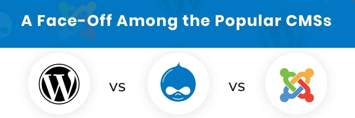 Drupal Vs WordPress Vs Joomla