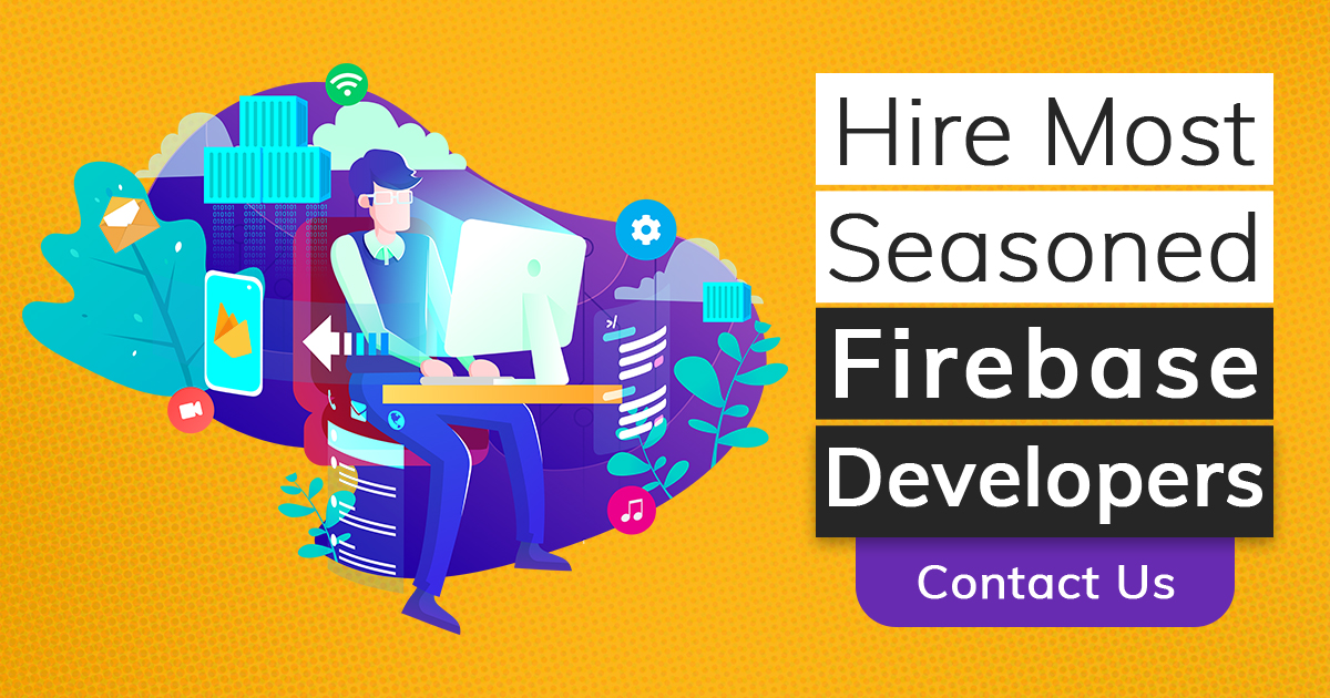 Hire Most Seasoned Firebase Developers