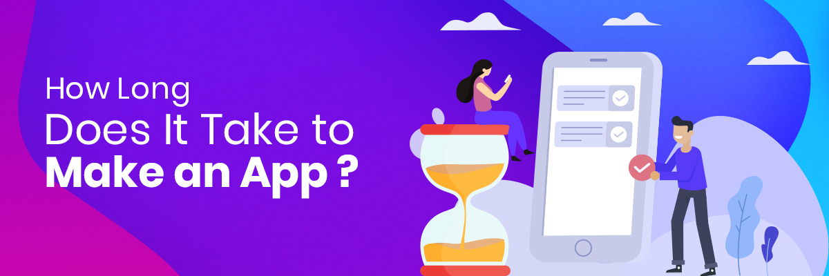 How Long Does It Take to Make An App