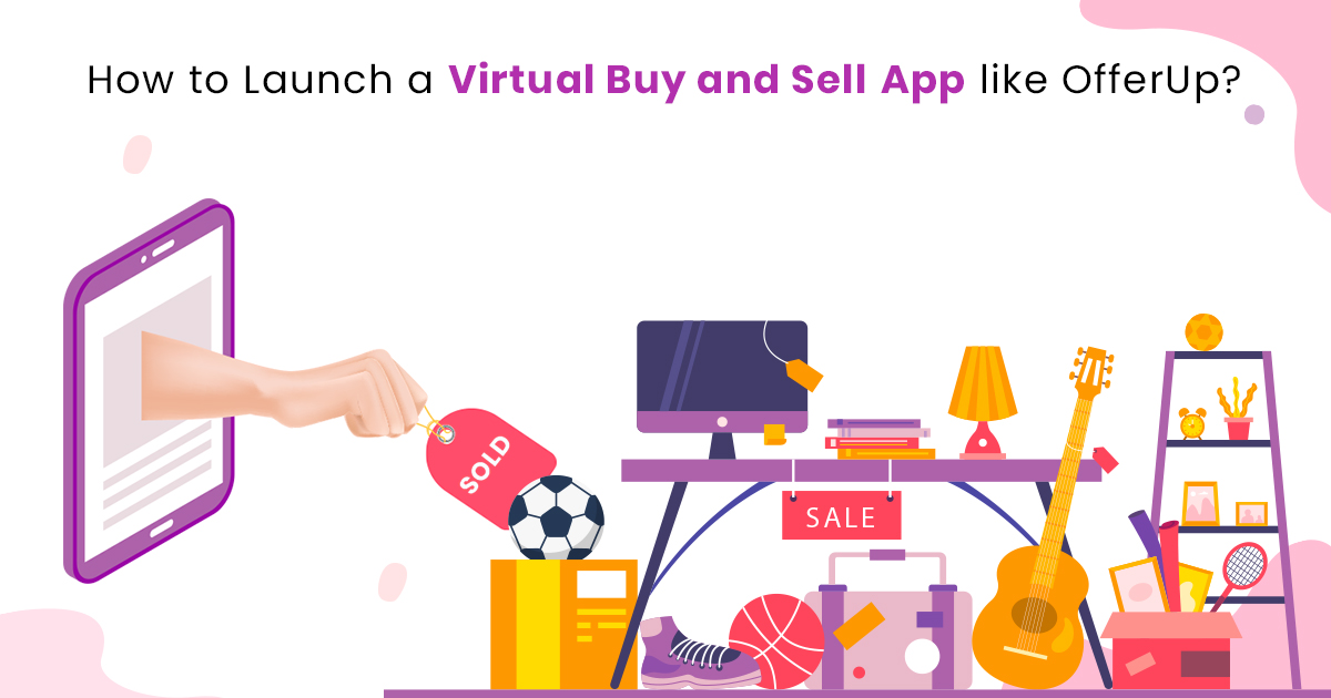 Start A Local Buy And Sell App Like OfferUp Or Letgo