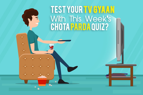 TV Gyaan - Chota Parda Quiz
